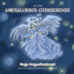ANGYALOKRÓL GYEREKEKNEK - NAGY ANGYALHATÁROZÓ