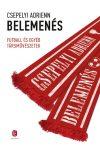BELEMENÉS - FUTBALL ÉS EGYÉB TÁRSMŰVÉSZETEK - ÜKH 2018
