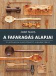 A FAFARAGÁS ALAPJAI - 25 KÖNNYEN ELKÉSZÍTHETŐ AJÁNDÉKTÁRGY