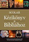 SCOLAR KÉZIKÖNYV A BIBLIÁHOZ - 3. ÁTDOLGOZOTT KIADÁS