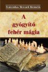 A GYÓGYÍTÓ FEHÉR MÁGIA