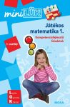 JÁTÉKOS MATEMATIKA 1. - KOMPETENCIAFEJLESZTŐ FELADATOK 1. OSZTÁLY - MINILÜK