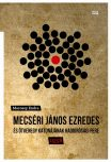 MECSÉRI JÁNOS EZREDES ÉS ÖTVENEGY KATONÁJÁNAK HADBÍRÓSÁGI PERE - 1958