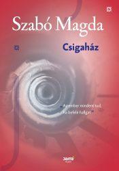 CSIGAHÁZ (SZABÓ MAGDA KIADATLAN KISREGÉNYE- 1944)