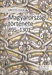 MAGYARORSZÁG TÖRTÉNETE 895-1301 - FŰZÖTT
