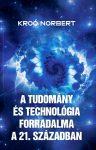 A TUDOMÁNY ÉS A TECHNOLÓGIA FORRADALMA A XXI. SZÁZADBAN
