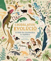 CSODÁLATOS EVOLÚCIÓ - A FÖLDI ÉLET KIALAKULÁSA ÉS FEJLŐDÉSE
