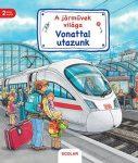 A JÁRMŰVEK VILÁGA - VONATTAL UTAZUNK