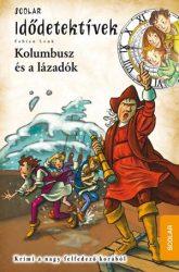 KOLUMBUSZ ÉS A LÁZADÓK - IDŐTETEKTÍVEK 26.