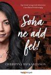 SOHA NE ADD FEL! - EGY BRAZIL UTCAGYEREK ÚTKERESÉSE A FAVELÁKTÓL SVÉDORSZÁGIG