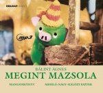 MEGINT MAZSOLA - HANGOSKÖNYV - (HOLNAP)