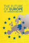 THE FUTURE OF EUROPE - V4-STRENGTH AND UNITY
