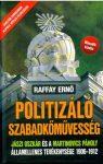 POLITIZÁLÓ SZABADKŐMŰVESSÉG - MÁSODIK KIADÁS