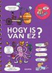 HOGY IS VAN EZ? - MONDD CSAK!