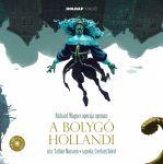 BOLYGÓ HOLLANDI - CD MELLÉKLETTEL