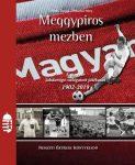 MEGGYPIROS MEZBEN - A MAGYAR LABDARÚGÓ VÁLOGATOTT JÁTÉKOSAI 1902-2019