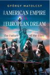 THE AMERICAN EMPIRE VS. THE EUROPEAN DREAM