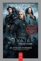 VAJÁK - THE WITCHER 1. - AZ UTOLSÓ KÍVÁNSÁG