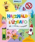 HASZNÁLD ÚJRA! - 25 MŰALKOTÁS MŰANYAGBÓL