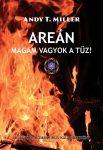 AREÁN - MAGAM VAGYOK A TŰZ