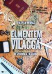 ELMENTEM VILÁGGÁ! - 80 SZTORIVAL A FÖLD KÖRÜL