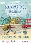 MATRICÁS LACI LONDONBAN - STICKERS LACI IN LONDON - MOST ANGOLUL OLVASOK!