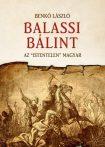 BALASSI BÁLINT - AZ ISTENTELEN MAGYAR