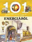 101 DOLOG, AMIT JÓ, HA TUDSZ AZ ENERGIÁRÓL
