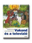 VAKOND ÉS A TELEVIZIÓ