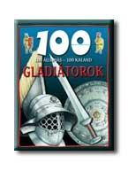 GLADIÁTOROK - 100 ÁLLOMÁS - 100 KALAND -