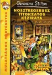 NOSZTREGERUSZ TITOKZATOS KÉZIRATA - GERONIMO STILTON -
