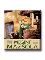 MEGINT MAZSOLA (SZÍNES)